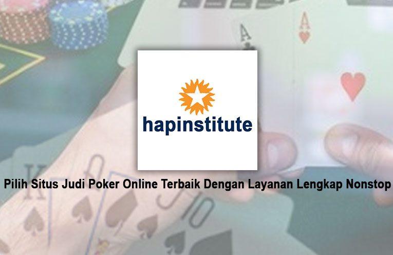 Pilih Situs Judi Poker Online Terbaik Dengan Layanan Lengkap Nonstop