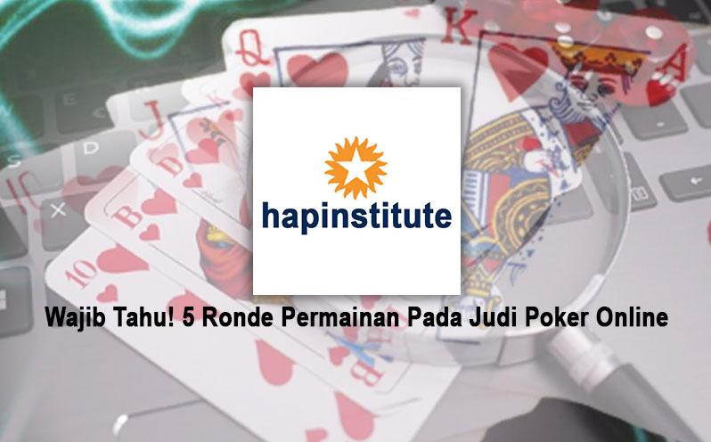 Poker Online Wajib Tahu! 5 Ronde Permainan Pada Judi - Situs Poker
